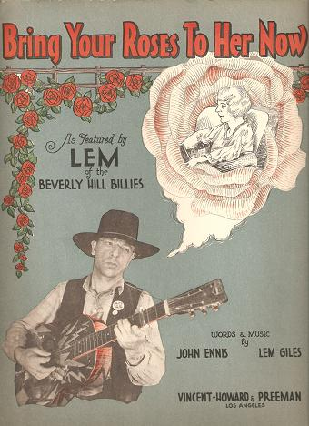 BRING YOUR ROSES TO HER NOW.; Words and Music by John Ennis & Lem Giles. As Featured by Lem of the Beverly Hill Billies. Bring your.. sheet music.