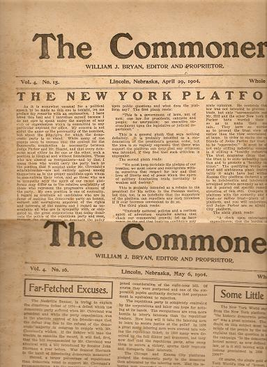 """""""THE COMMONER,""""; Vol. 4, Nos. 15 & 16, Whole Nos. 171 & 172, April 29 & May 6, 1904. William Jennings Bryan."""