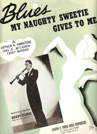 BLUES MY NAUGHTY SWEETIE GIVES TO ME.; Words and music by Arthur N. Swanstone, Chas. R. McCarron & Carey Morgan. Blues.. sheet music.
