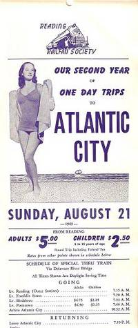 OUR SECOND YEAR OF ONE DAY TRIPS TO ATLANTIC CITY:; Sunday, August 21, 1949. From Reading. Adults, $5.00; Children, $2.50 Round Trip ... Sandwiches, Candy, Ice Cream, and Soft Drinks Will Be For Sale ... [several sentences in Pennsylvania German dialect]. Reading Railway.