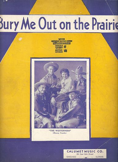 BURY ME OUT ON THE PRAIRIE.; Arranged by Nick Manoloff. Bury me.. sheet music.