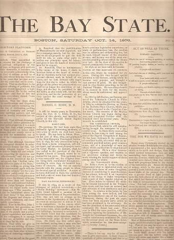 THE BAY STATE: A Campaign Paper, Devoted to the uplifting of humanity, Vol I, No 2, Oct. 14, 1876:; The Advocate of Prohibition, and total suppression of the Liquor Traffic. Bay State.
