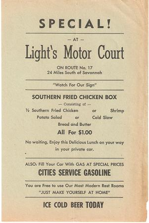 SPECIAL! AT LIGHT'S MOTOR COURT - ON ROUTE 17 - 24 MILES SOUTH OF SAVANNAH - SOUTHERN FRIED CHICKEN BOX...$1.00: Enjoy this Delicious Lunch on your way in your private car. Savannah Georgia.