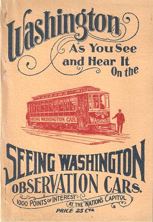 WASHINGTON AS YOU SEE AND HEAR IT ON THE SEEING WASHINGTON OBSERVATION CARS:; 1000 Points of Interest at the Nation's Capitol. Washington DC.