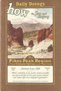DAILY DOINGS -- HOW TO SEE AND ENJOY THE PIKE'S PEAK REGION FROM COLORADO SPRINGS AND MANITOU:; By G.E. Hathaway. Volume Four, Number 16, Autumn Issue, 1928. Colorado.
