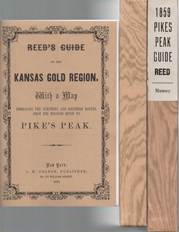 MAP OF AND GUIDE TO THE KANSAS GOLD REGION.; By Dr. J.W. Reed. The Map embracing both routes--the Northern and Southern--from the Missouri River to the Gold Region. The Guide giving a description of the Country, Game, Water-courses, Distances from Camp to Camp; also, general directions for Outfitting, Travelling, etc. J. W. Kansas / Reed.