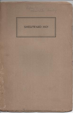 SHELFWARD HO! A Catalogue of Books from Thirteen University Presses:; With a Preface by Christopher Morley. Christopher Morley.