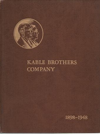 KABLE BROTHERS COMPANY -- LETTERPRESS AND ROTOGRAVURE PRINTERS, 1848-1948:; This is a tale of fifty years of printing. Carl E. Borklund.