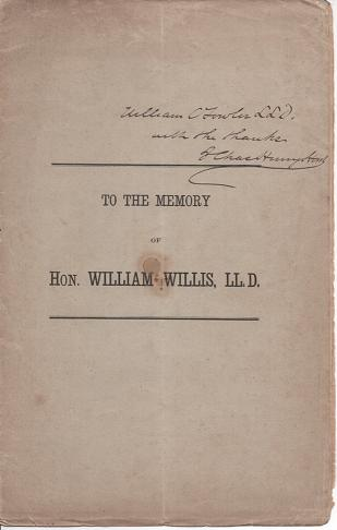 A TRIBUTE TO THE MEMORY OF HON. WILLIAM WILLIS, LL.D., OF PORTLAND, MAINE [signed]:; Read before the Numismatic and Antiquarian Society of Philadelphia at its stated meeting, Thursday evening, March 3, 1870. Charles Henry Maine / Hart.