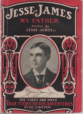 JESSE JAMES, MY FATHER. The First and Only True Story of His Adventures Ever Written. Jesse James, Jr, A. B.? McDonald.