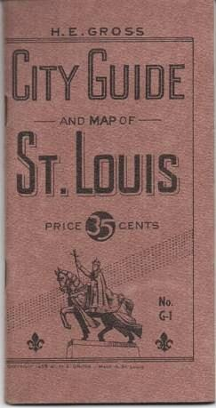 CITY GUIDE AND MAP OF ST. LOUIS:; This Guide has been completely revised and rebuilt. Saint Louis Missouri.