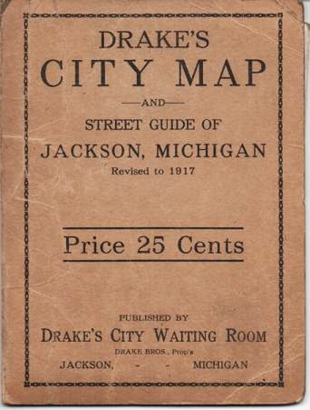 DRAKE'S CITY MAP AND STREET GUIDE OF JACKSON, MICHIGAN, REVISED TO 1917 (cover title). Jackson Michigan.
