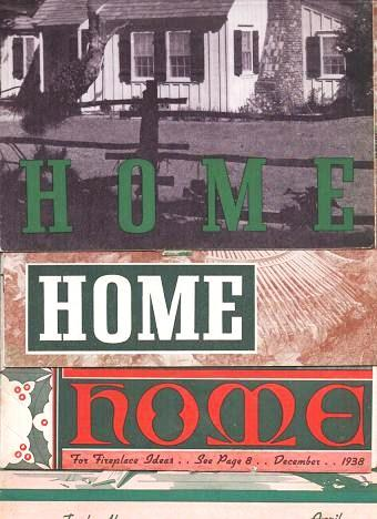 """""""HOME"""" - An Interesting Monthly Magazine Sent to You Each Month by Your Lumber Merchant: Lot of Nine (9) issues, 1938-1941. C. K. Weil."""