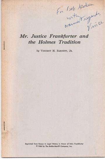 MR. JUSTICE FRANKFURTER AND THE HOLMES TRADITION; Reprinted from Essays in Legal History in Honor of Felix Frankfurter. Vincent M. Barnett, Jr.