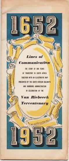 VAN RIEBEECK TERCENTENARY, 1652-1952, LINES OF COMMUNICATION: The Story of 300 years of transport in South Africa, together with an Illustrative Map. South Africa.