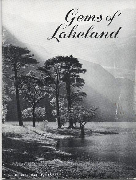 GEMS OF LAKELAND: Camera Studies of the Lake District.; Photographs by E.W. Chadwick Hickling, Alan Manning, E.L. McDearmid, A. Mackwell. Lake District England.