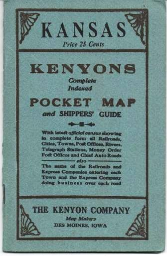 KANSAS: Kenyon's Complete, Indexed Pocket Map and Shippers' Guide; With latest official census, showing in complete form all Railroads, Cities, Towns, Post Offices, Rivers, Telegraph Stations, Money Order Post Offices, and chief Auto Roads. Also the name of the Railroads and Express Companies entering each Town and the Express Company doing business over each road. Kansas.