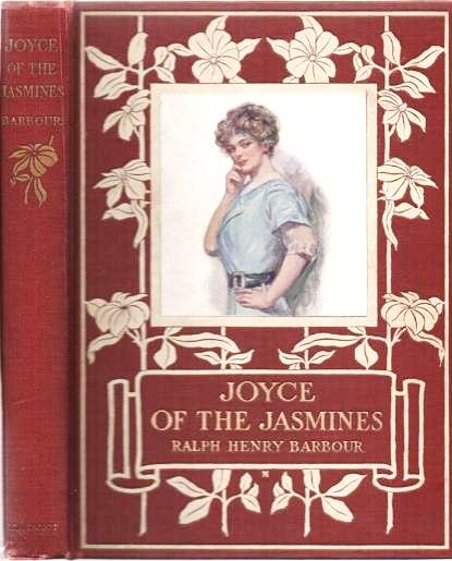 JOYCE OF THE JASMINES.; With Illustrations in Color by Clarence F. Underwood and Decorations by Edward Stratton Holloway. Ralph Henry Barbour.