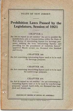 PROHIBITION LAWS PASSED BY THE LEGISLATURE, SESSION OF 1921:; Printed by Order of the House of Assembly. New Jersey.