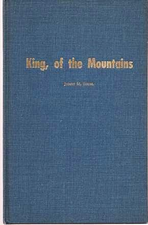 KING, OF THE MOUNTAINS.; Original drawings by L.F. Bjorklund. Pacific Center for Western Historical Studies, Monograph Number 5. James M. Shebl.