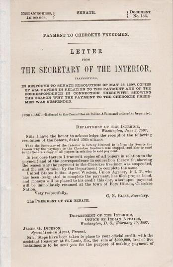 PAYMENT TO CHEROKEE FREEDMEN. Letter from the Secretary of the Interior ... showing the reason why the payment to the Cherokee Freedmen was suspended ... June 4, 1897.; 55th Congress, 1st Session, Senate Document No. 136. Indian Territory / US Senate.