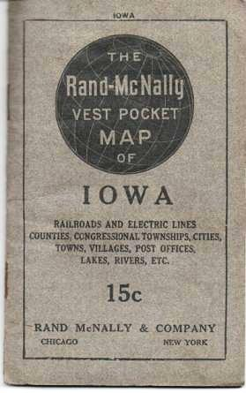 THE RAND-McNALLY VEST POCKET MAP OF IOWA: Railroads and Electric Lines, Counties, Congressional Townships, Cities, Towns, Villages, Post Offices, Lakes, Rivers, etc. [cover title]. Iowa.