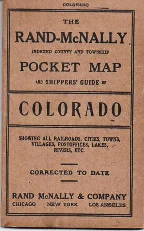 INDEXED COUNTY AND TOWNSHIP POCKET MAP AND SHIPPERS' GUIDE OF COLORADO: Showing all Railroads, Cities, Towns, Villages, Postoffices, Lakes, Rivers, etc. [cover title]; Corrected to date. Colorado.