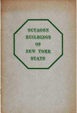 OCTAGON BUILDINGS IN NEW YORK STATE. From information and photographs supplied by Stephen R. Leonard, Jr. Foreword by Carl Carmer. Ruby M. New York / Rounds.