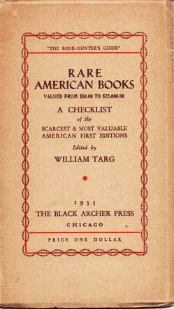 The Book Hunter S Guide Rare American Books Valued From 50 00 To 25 000 A Checklist Of Scarcest Most Valuable First Editions