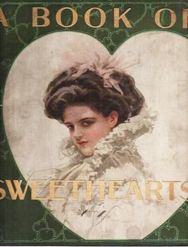 A BOOK OF SWEETHEARTS: Pictures by Famous American Artists. Decorations by Will Jenkins. Harrison Fisher.