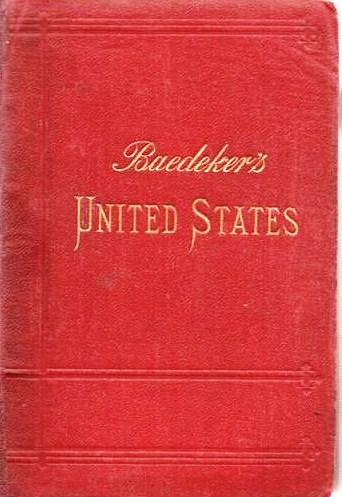 THE UNITED STATES, WITH AN EXCURSION INTO MEXICO: Handbook for Travellers.; Edited by Karl Baedeker. With 19 Maps and 24 Plans. James Fullarton Muirhead.
