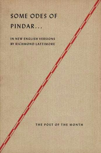 SOME ODES OF PINDAR: The Poet of the Month. In New English Versions by Richmond Lattimore. Pindar, BC.