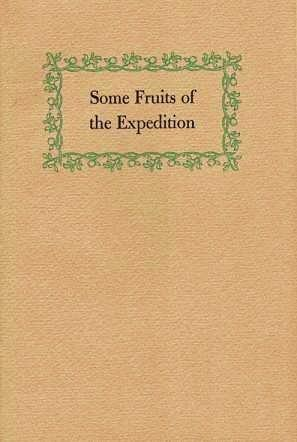 SOME FRUITS OF THE EXPEDITION: Passages from Recent Writings by Julian P. Boyd. Julian P. Boyd.