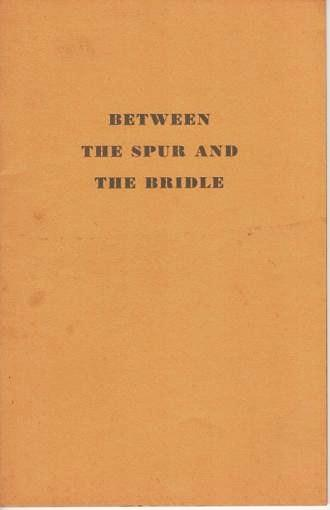 BETWEEN THE SPUR AND THE BRIDLE. Julian P. Boyd.