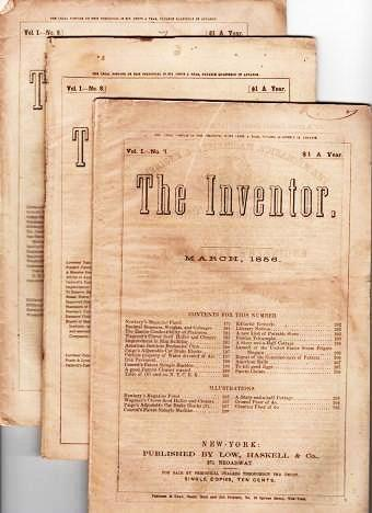 """""""THE INVENTOR,"""" Vol. I, Nos. 7-9, March-May, 1856. Haskell Low, Co."""
