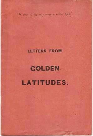 LETTERS FROM GOLDEN LATITUDES. The following letters, from a well-known correspondent, who visited the Northwest in May and June, 1885, are presented ... setting forth the actual condition and future prospects of the agricultural and other interests of that region ... dexterously interwoven in the narrative, a large amount of valuable statistical and other information, relative to the various sections of the country traversed by the writer in his tour of 2,000 miles. Minneapolis St. Paul, Manitoba Railway Co.