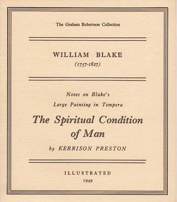 WILLIAM BLAKE (1757-1827): Notes on Blake's Large Painting in Tempura, The Spiritual Condition of Man.; The Graham Robertson Collection. Kerrison Preston.