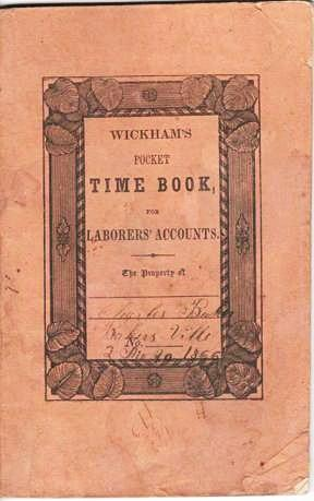 WICKHAM'S TIME BOOK, FOR LABOR AND BOARDING HOUSE ACCOUNTS. O. O. Wickham.