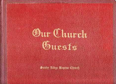 OUR CHURCH GUESTS [cover title]: Guest book of the Sandy Ridge American Baptist Church, presented by the Ever Ready Class, May 11, 1952. Stockton New Jersey.