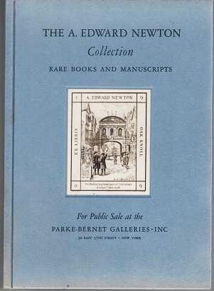 THE RARE BOOKS AND MANUSCRIPTS COLLECTED BY THE LATE A. EDWARD NEWTON: Public Sale. A. Edward Newton.