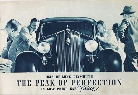 1936 DE LUXE PLYMOUTH: The Peak of Perfection in Low Price Car Value. Plymouth Chrysler Corporation.