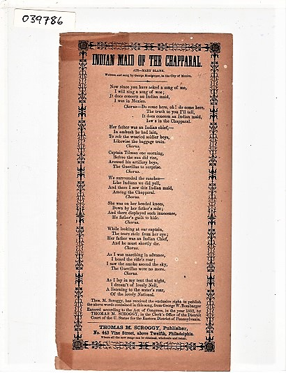 Song sheet: INDIAN MAID OF THE CHAPPARAL. Air--Mary Blane. Written and sung by George Bombarger, in the City of Mexico. Indian Maid.