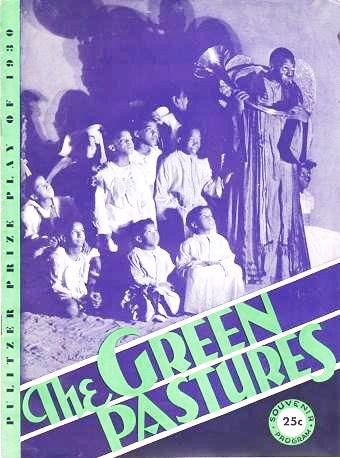 """LAURENCE RIVERS PRESENTS """"THE GREEN PASTURES,"""" A FABLE BY MARC CONNELLY. Souvenir Program.; Production Designed by Robert Edmond Jones. Music under the direction of Hall Johnson. Play Staged by the Author. Pulitzer Prize Play, 1930. Chicago Premier Monday evening, Sept. 7, 1931. Marc Connelly."""
