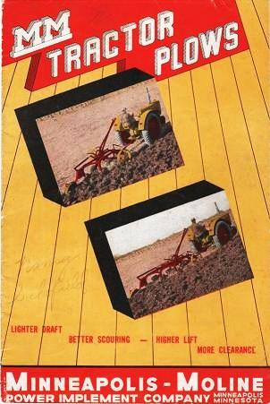 MM TRACTOR PLOWS: Lighter Draft - Better Scouring - Higher Lift - More Clearance [cover title]. Minneapolis-Moline.