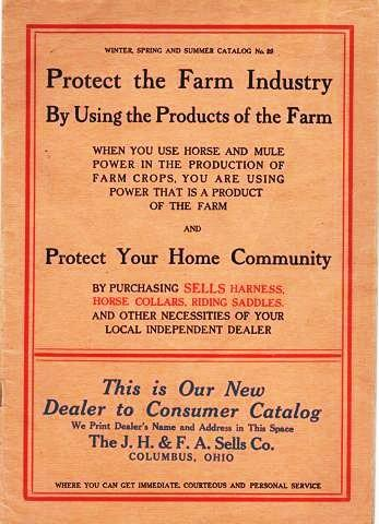 PROTECT THE FARM INDUSTRY BY USING THE PRODUCTS OF THE FARM ... Winter, Spring and Summer Catalog No. 29. J. H. Sells, F A.