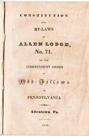 CONSTITUTION AND BY-LAWS OF THE ALLEN LODGE, NO. 71, OF THE INDEPENDENT ORDER OF ODD-FELLOWS OF PENNSYLVANIA. Allentown / Odd-Fellows Pennsylvania, IOOF.