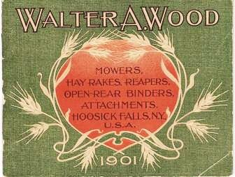 MOWERS, HAY RAKES, TEDDERS, OPEN REAR BINDERS, REAPERS, ATTACHMENTS by  Walter A  Wood on R & A Petrilla, Booksellers