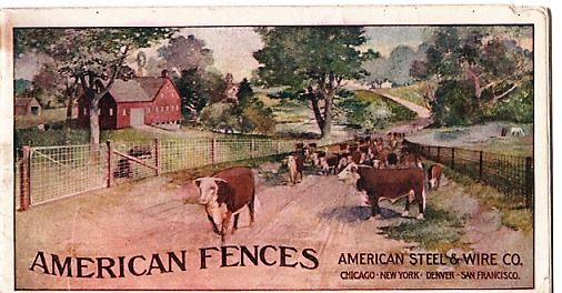 AMERICAN FENCES [cover title]. CATALOGUE NO. 12, THE AMERICAN FENCE. Adapted to and covering every possible requirement of Farm, Ranch, Railroad, Orchard and Garden. American Steel, Wire Company.