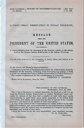 PAWNEE INDIAN RESERVATION IN INDIAN TERRITORY. Message from the President of the United States, transmitting a communication from the Secretary of the Interior,,,, June 20, 1882. Chester A. Indian Territory / Arthur, H. Price.