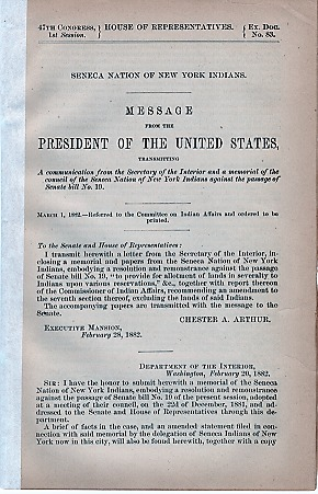 SENECA NATION OF NEW YORK INDIANS. Message from the President of the United States, transmitting a communication from the Secretary of the Interior,,,, March 1, 1882. Chester A. New York / Arthur, H. Price.